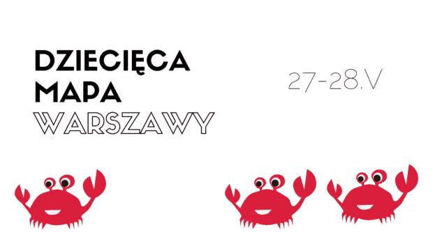 Zaplanuj weekend 27-28 maja – Dziecięca Mapa Warszawy