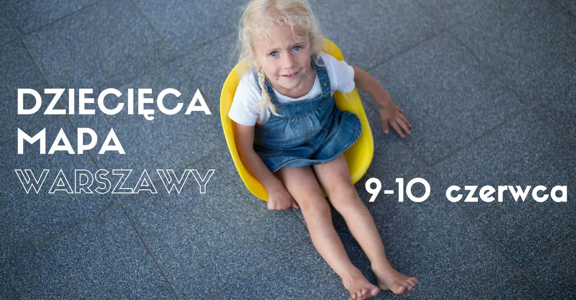 weekendowa zajawka - przegląd najciekawszych wydarzeń i atrakcji dla dzieci w Warszawie