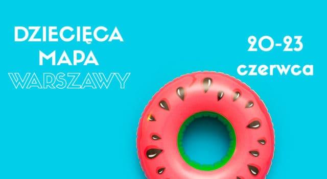 Dziecięca Mapa Warszawy Weekendowa Zajawka 20-23 czerwca