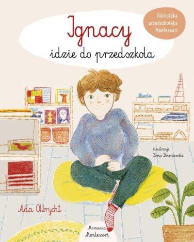 Ignacy idzie do przedszkola – Ada Olbrycht – Mamania