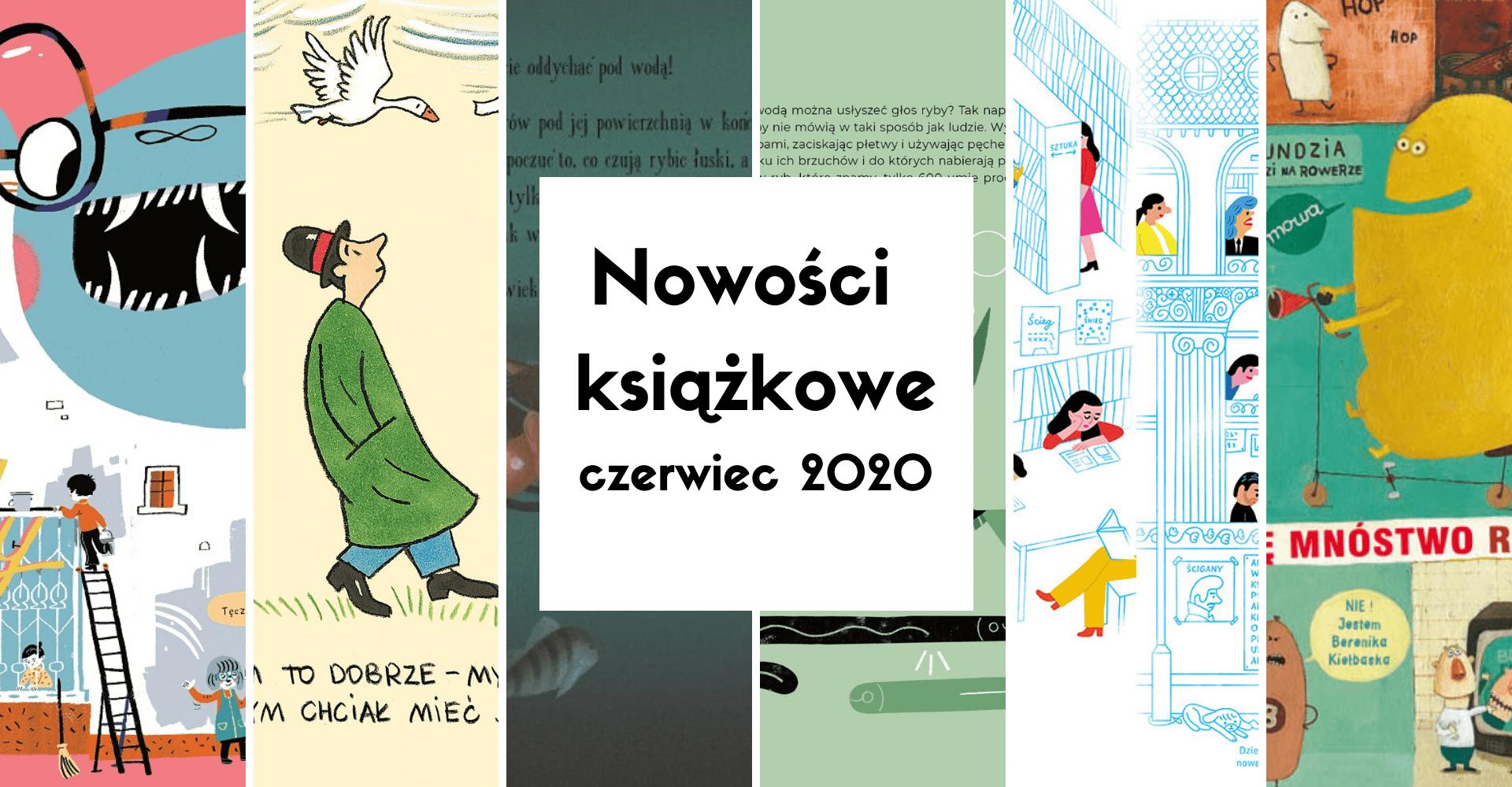 Nowości książkowe dla dzieci – czerwiec 2020