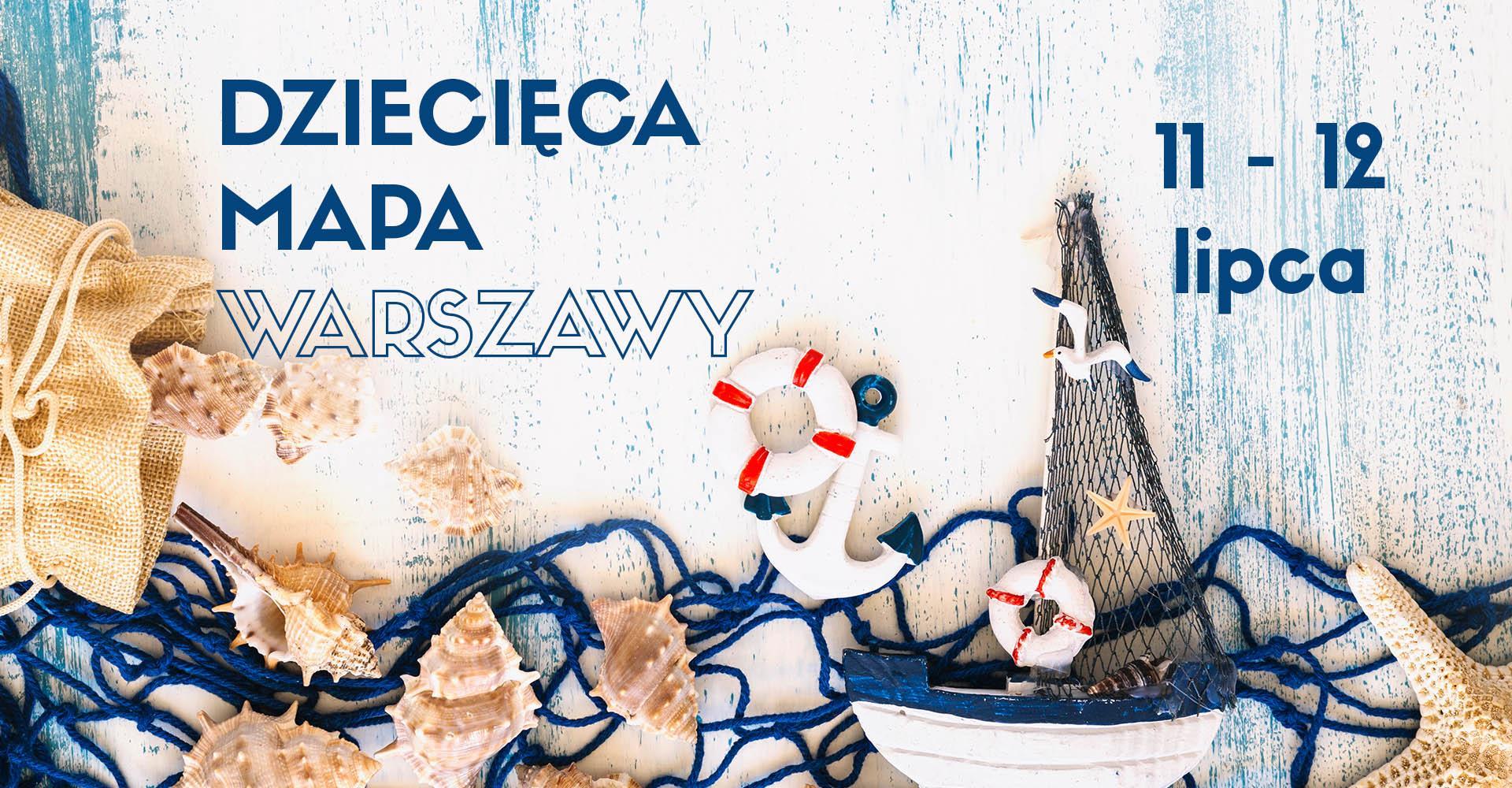 Weekendowa Zajawka, czyli zaplanuj rodzinny weekend w Warszawie (11-12 lipca)
