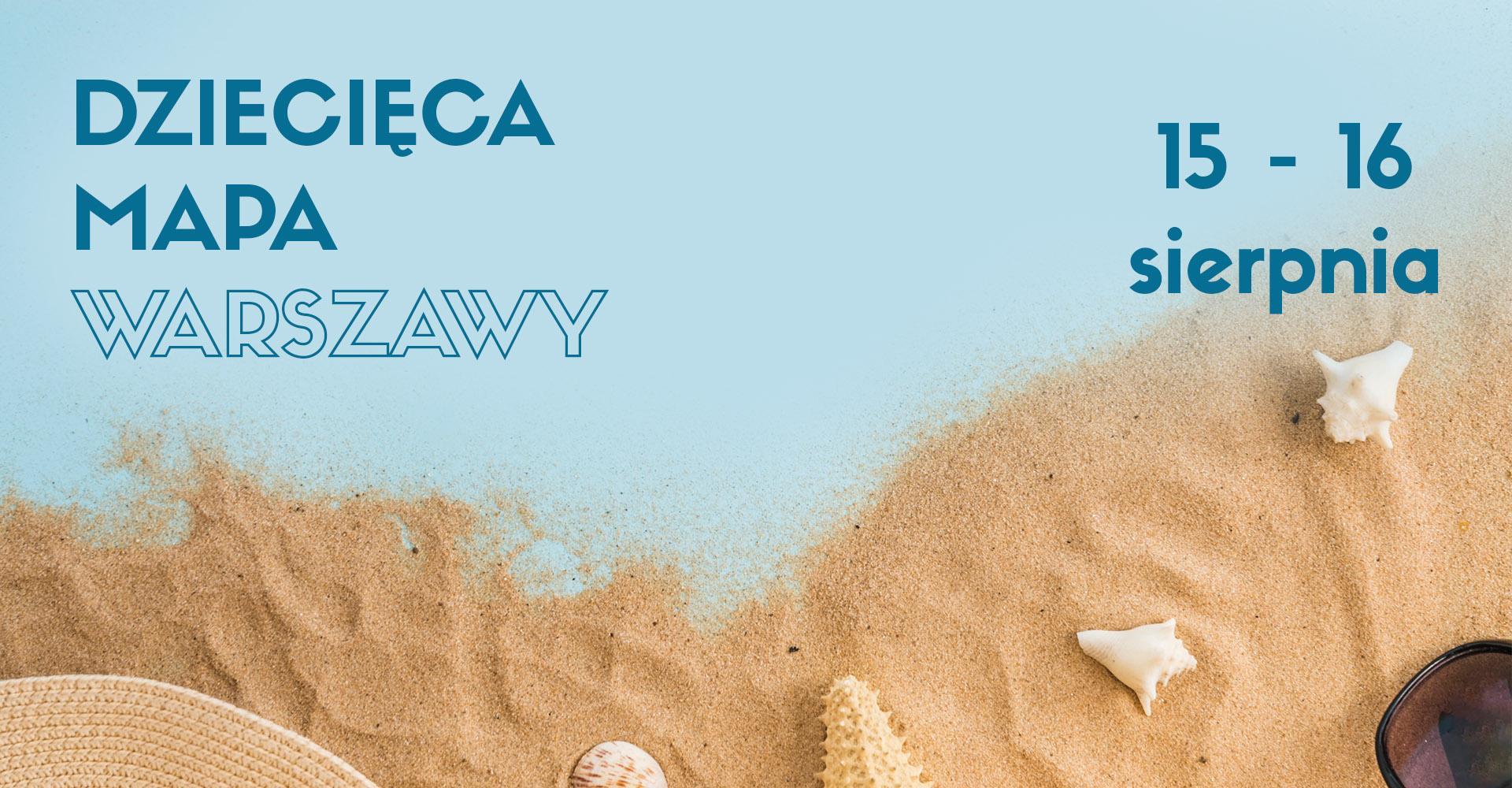 Weekendowa Zajawka, czyli zaplanuj rodzinny weekend w Warszawie (15-16 sierpnia)