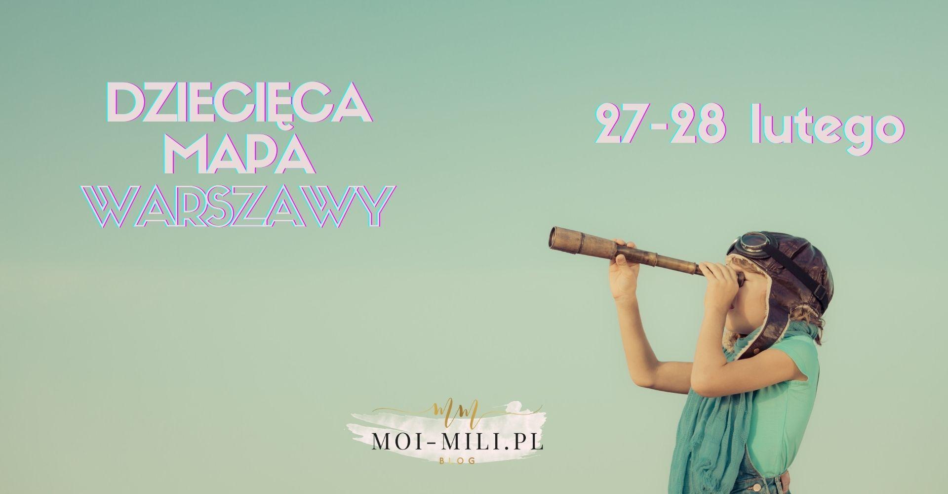 Weekendowa Zajawka, czyli co robić z dzieckiem w Warszawie 27-28 lutego