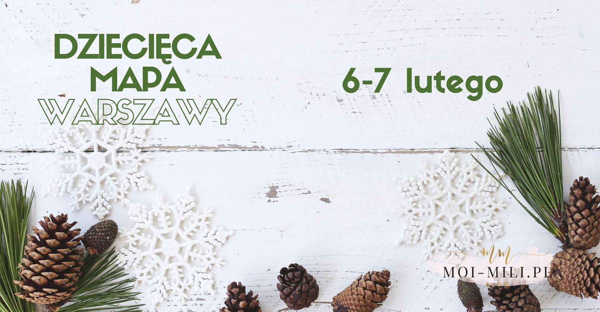 Weekendowa Zajawka, czyli co robić z dzieckiem w Warszawie 6-7 lutego