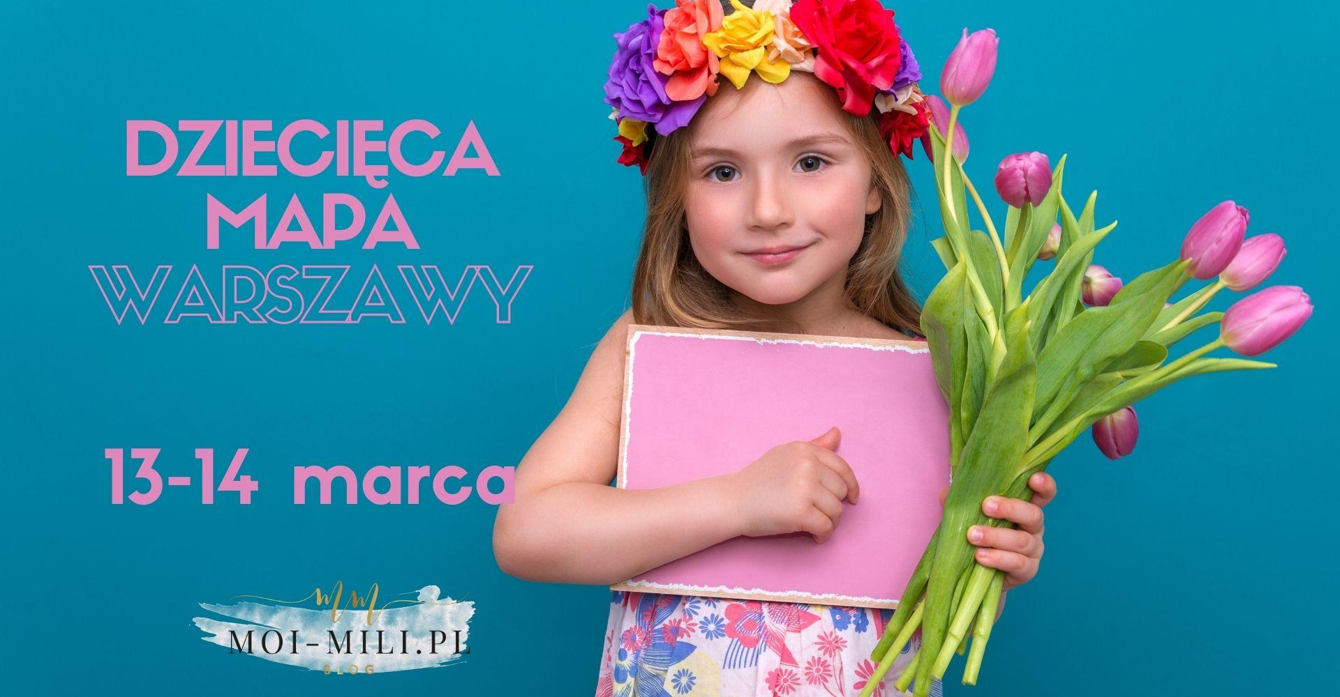 Weekendowa Zajawka, czyli co robić z dzieckiem w Warszawie 13-14 marca