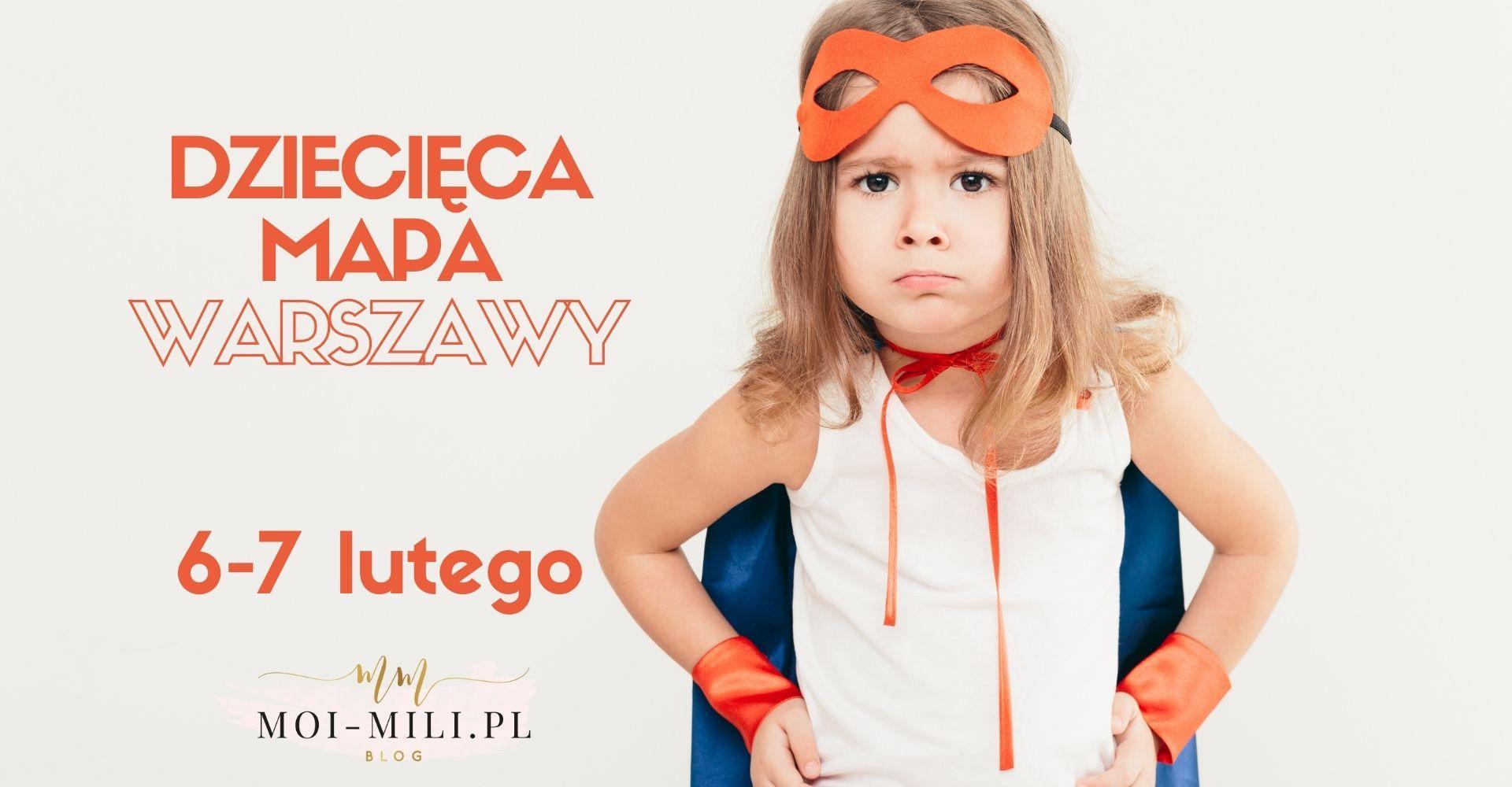 Weekendowa Zajawka, czyli co robić z dzieckiem w Warszawie 6-7 marca