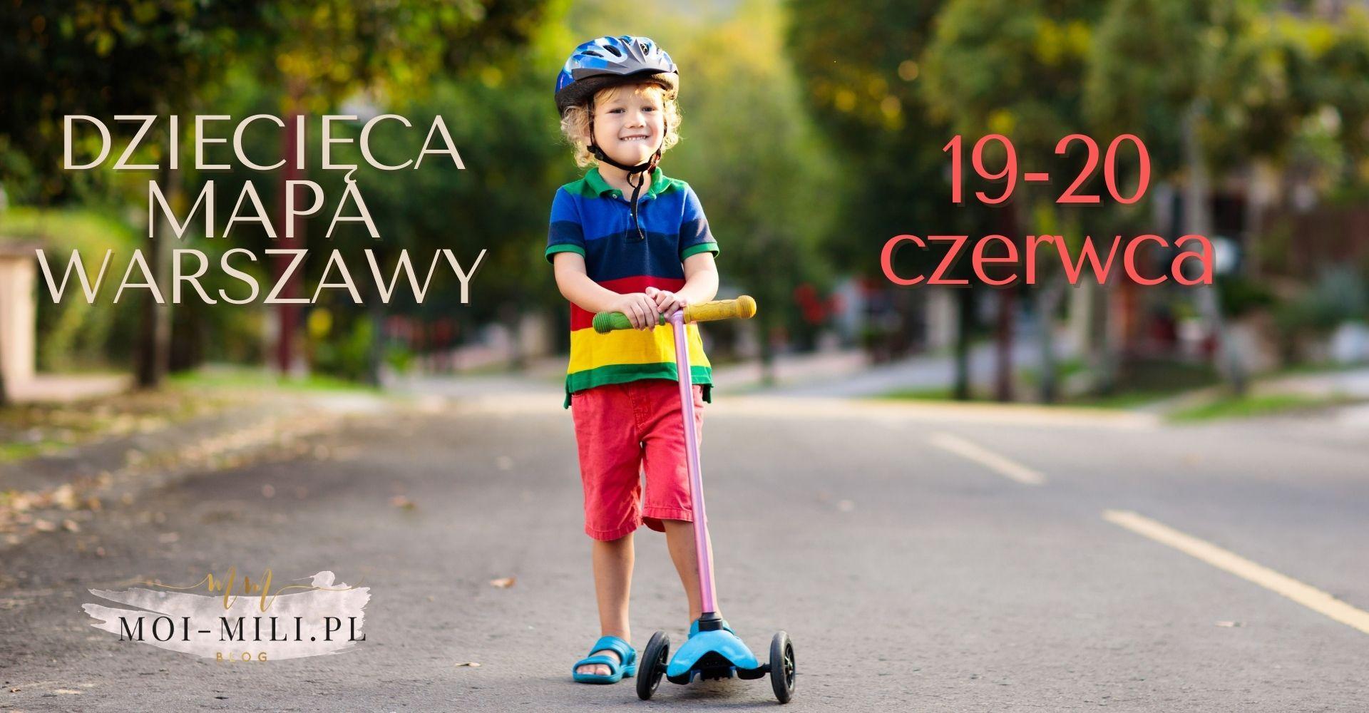 Weekendowa Zajawka, czyli co robić z dzieckiem w Warszawie 19-20 czerwca