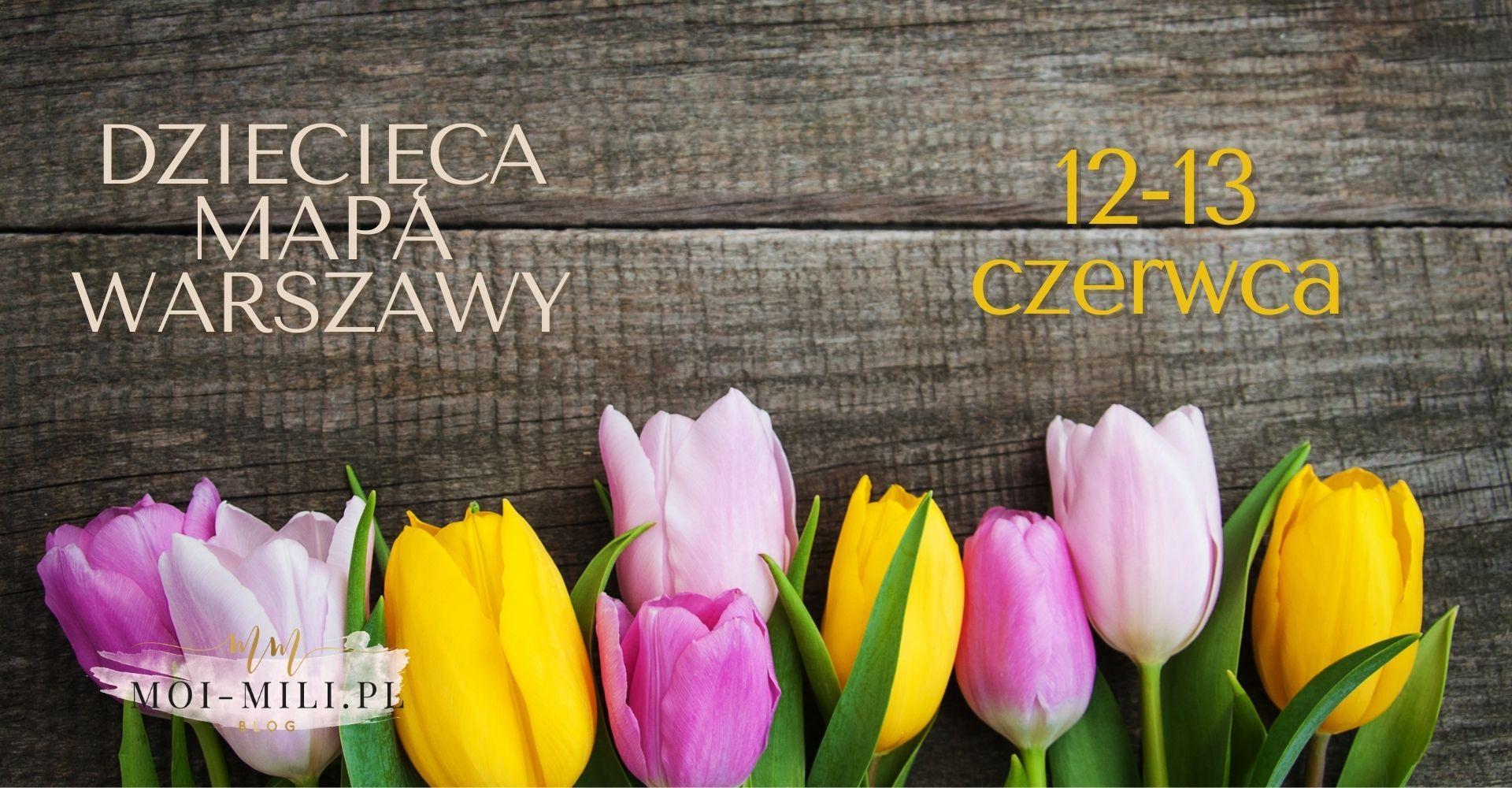 Weekendowa Zajawka, czyli co robić z dzieckiem w Warszawie 12-13 czerwca