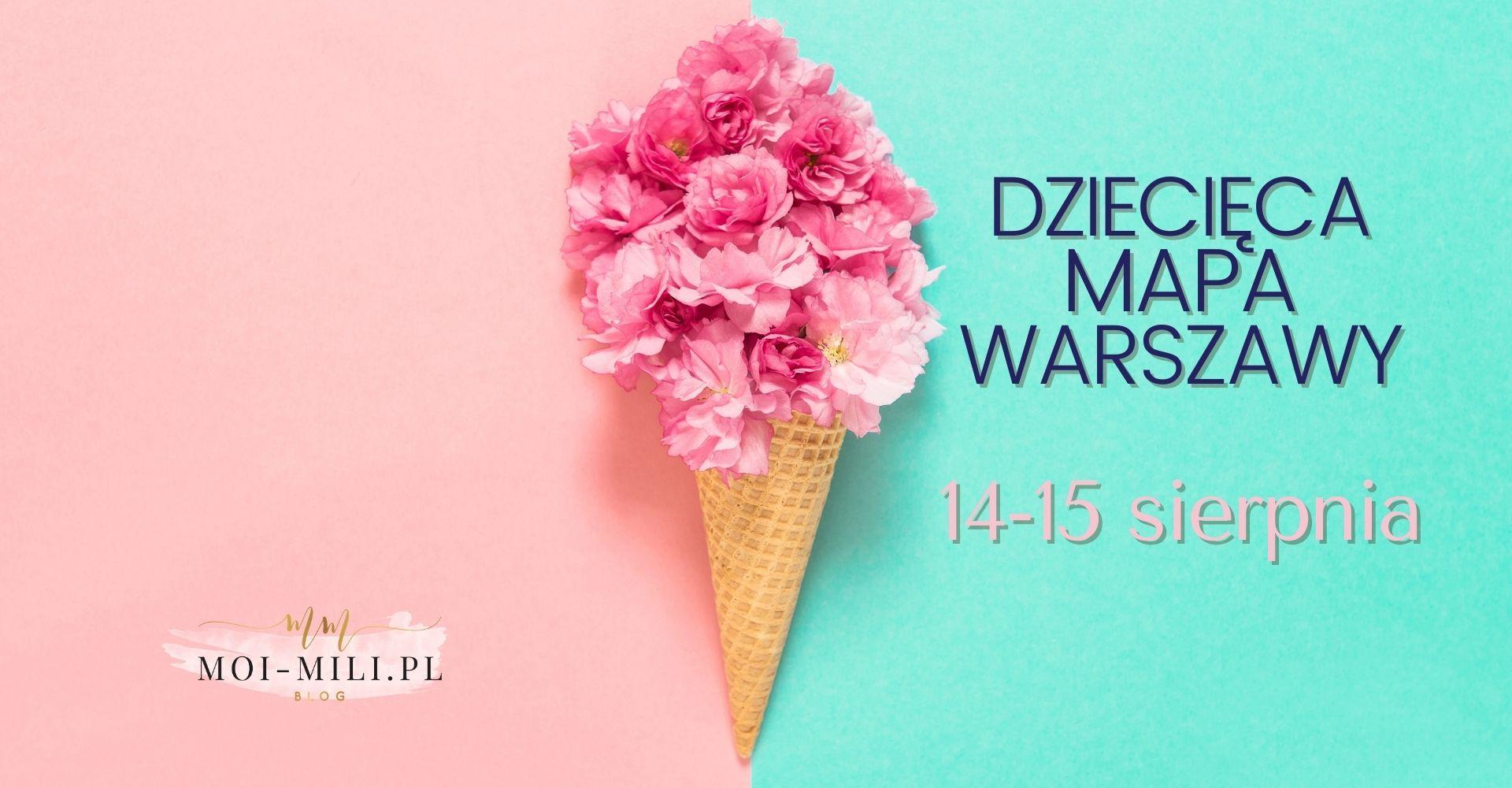 Weekendowa Zajawka, czyli co robić z dzieckiem w Warszawie 14–15 sierpnia