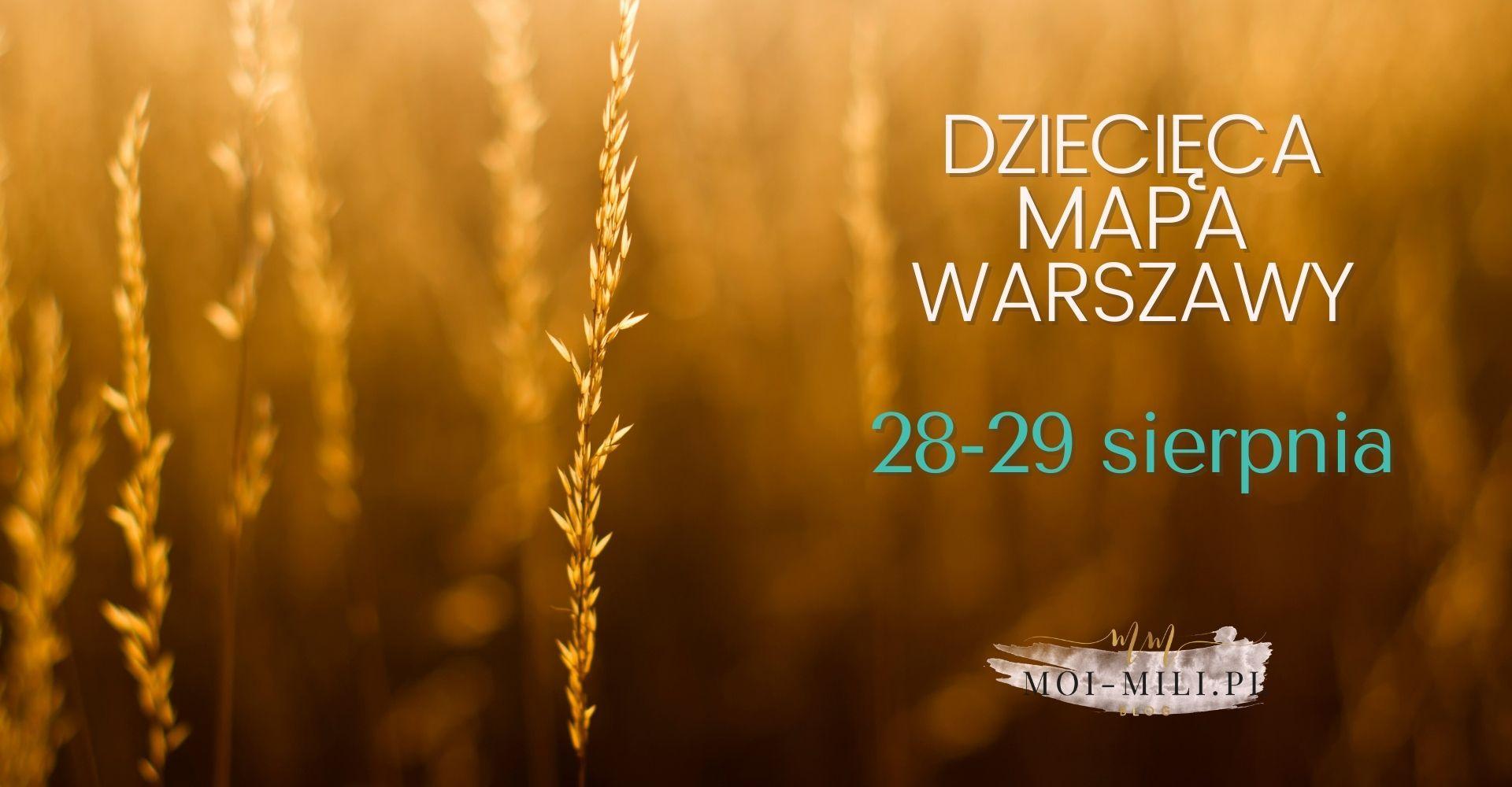 Weekendowa Zajawka, czyli co robić z dzieckiem w Warszawie 28–29 sierpnia