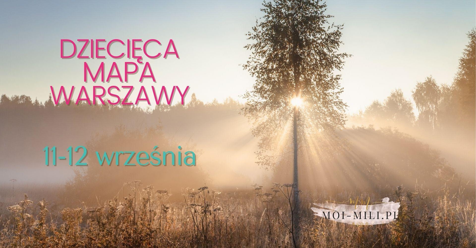 Weekendowa Zajawka, czyli co robić z dzieckiem w Warszawie 11-12 września