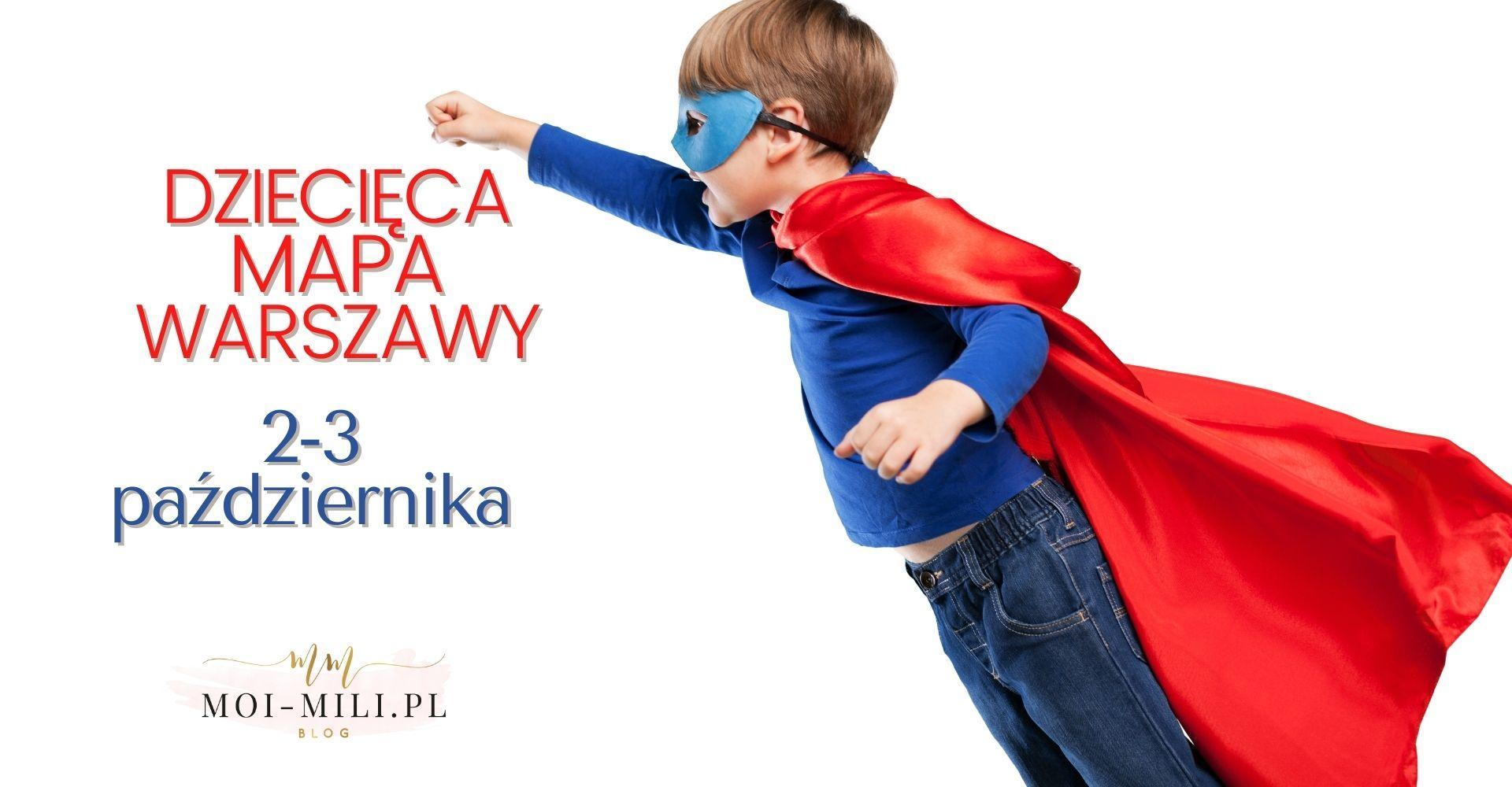 Weekendowa Zajawka, czyli co robić z dzieckiem w Warszawie 2-3 października