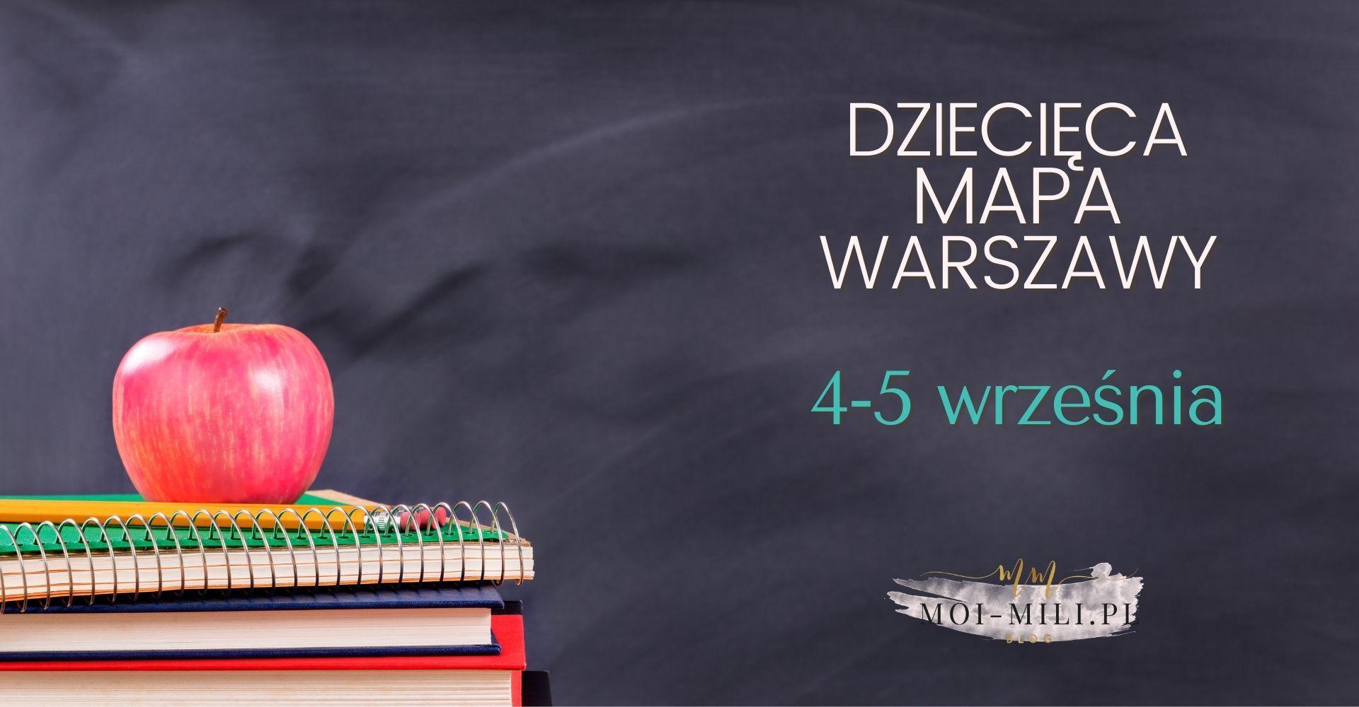 Weekendowa Zajawka, czyli co robić z dzieckiem w Warszawie 4-5 września