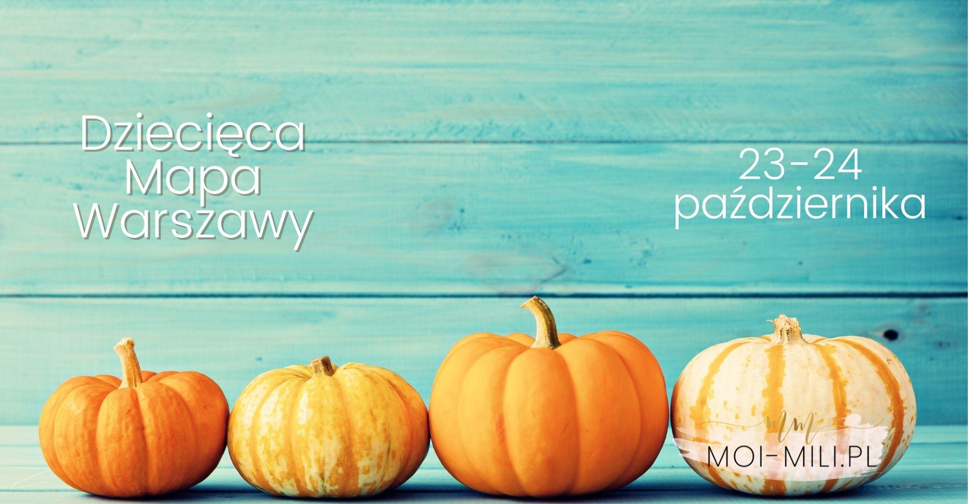 Weekendowa Zajawka, czyli co robić z dzieckiem w Warszawie 23-24 października