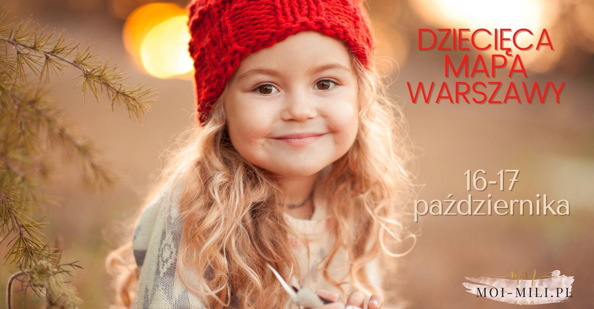 Weekendowa Zajawka, czyli co robić z dzieckiem w Warszawie 16-17 października